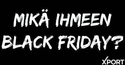 Mikä Ihmeen Black Friday?