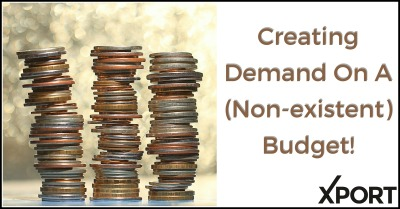 Creating Demand On A (Non-existent) Budget